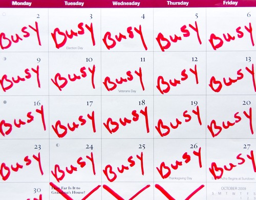 A stupidly busy schedule.